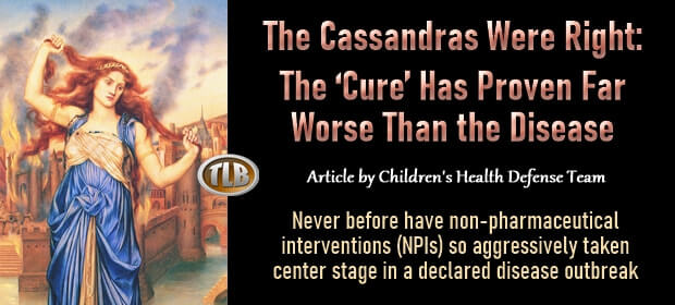 The Cassandras Were Right – The Cure Has Proven Far Worse Than the Disease – FI 09 04 21-min1