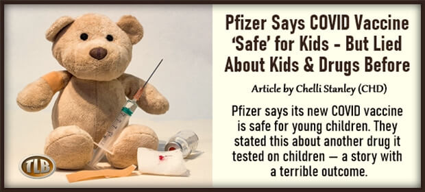 Pfizer Says COVID Vaccine Safe for Kids – But Lied About Kids & Drugs Before – FI 10 01 21-min