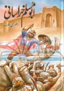 Abu Muslim Khorasani By Aslam Rahi MA Pdf