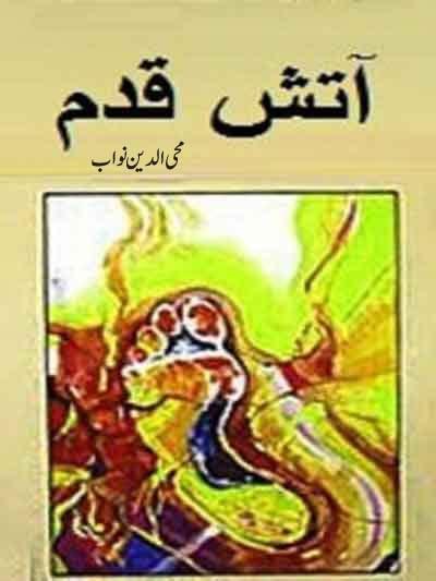 Aatish Qadam Novel By Mohiuddin Nawab Pdf