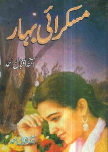 Muskurai Bahar Novel By Amna Iqbal Ahmed Pdf Free