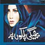 Bheegi Palkon Par Novel By Iqra Sagheer Ahmad Pdf Free