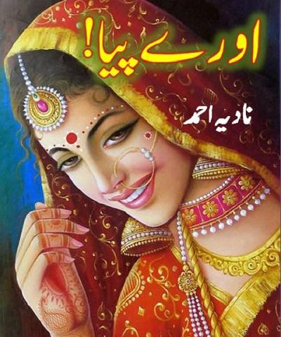 O Ray Piya Novel By Nadia Ahmad Pdf Download