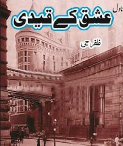 Ishq Ke Qaidi Novel By Zafar Jee Pdf