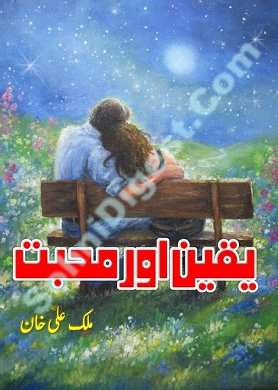 Yaqeen Aur Mohabbat Novel By Malik Ali Khan Pdf