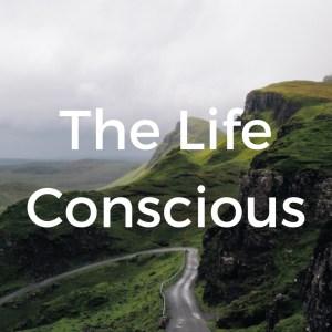 The Life Conscious