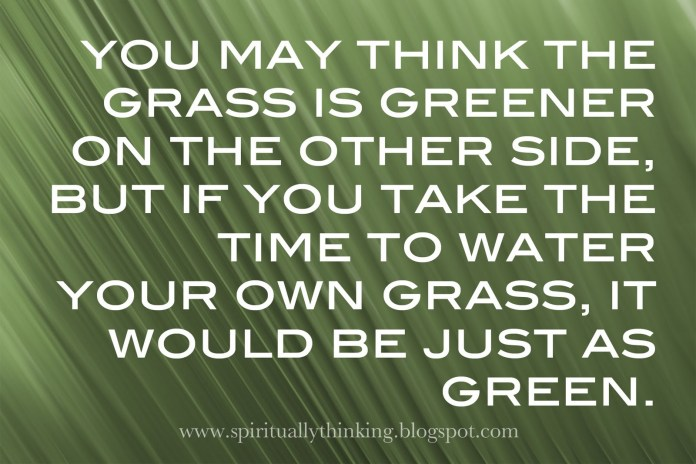 The grass isn't always greener