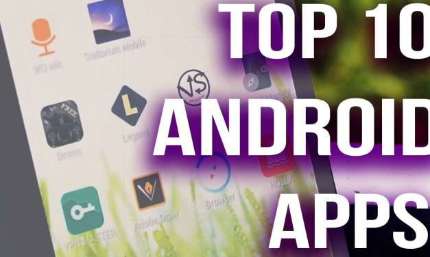 Top 10 Android Apps You Must Have 2017