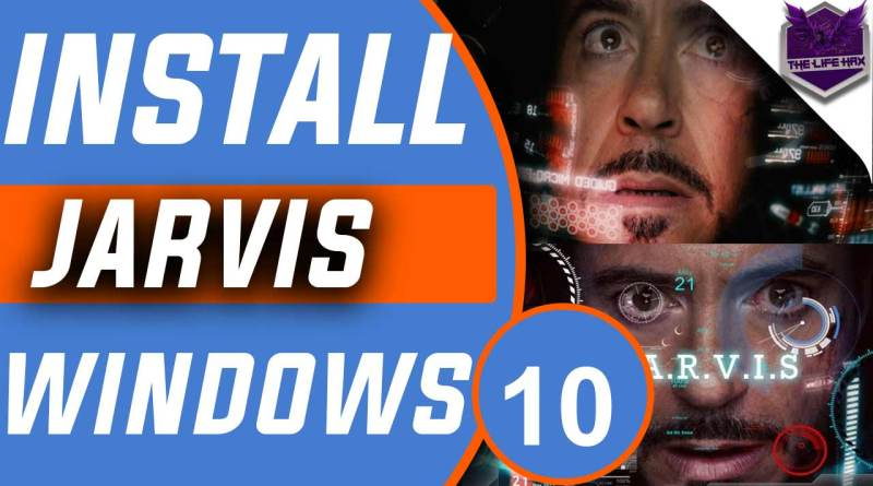 How to install Jarvis on windows 10 Easily - Thelifehax
