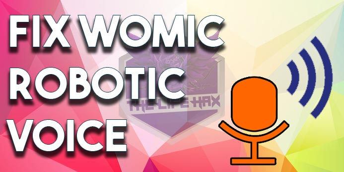 How to Fix WO Mic Robot voice
