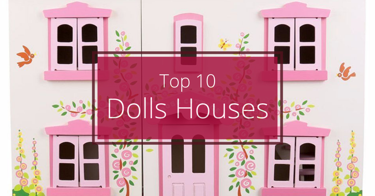 Top 10 Best Dolls Houses