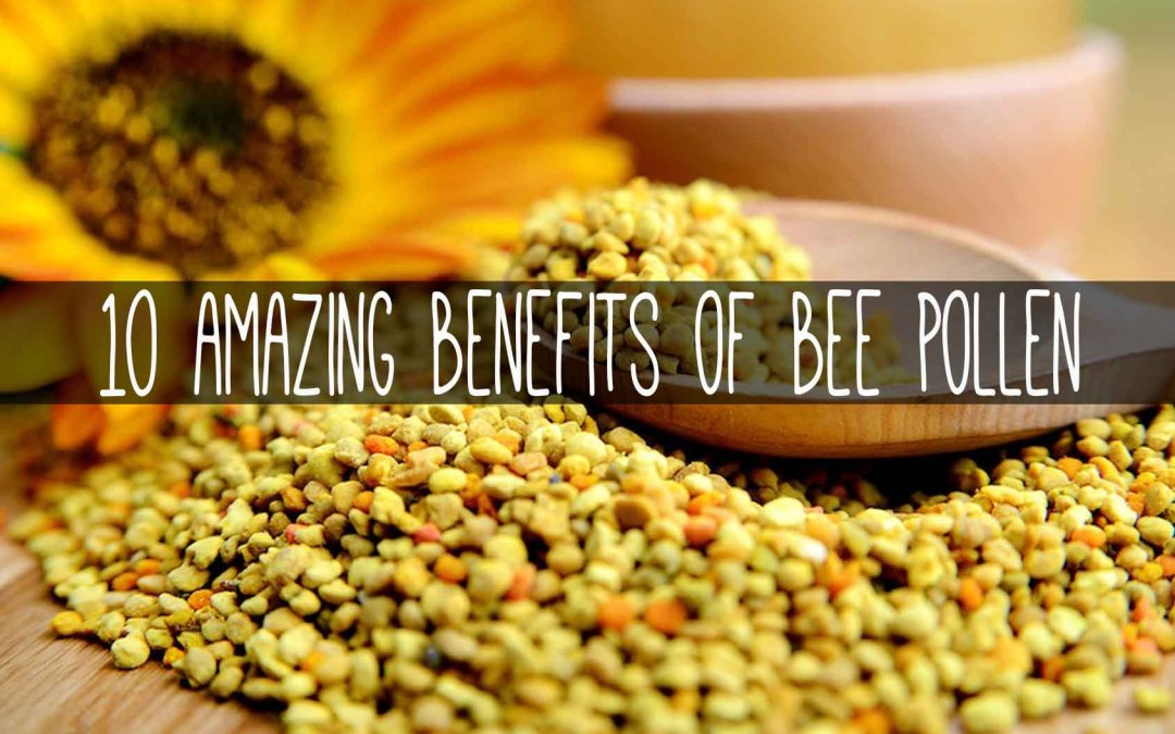 10 Amazing Health Benefits of Bee Pollen