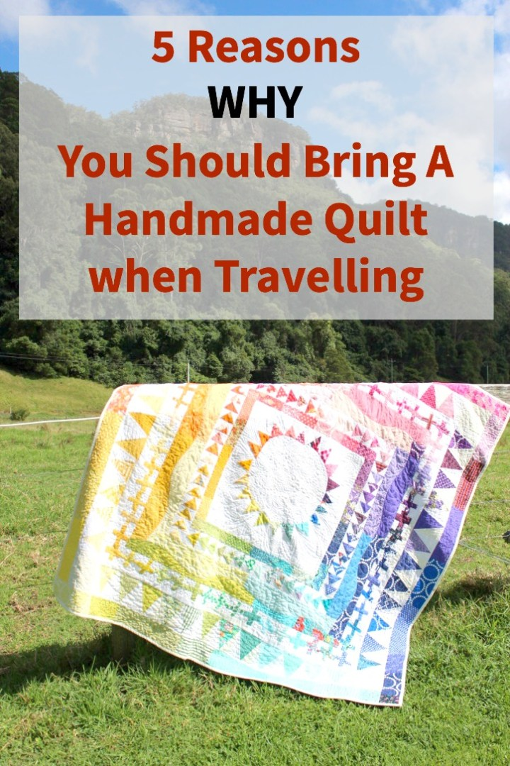 reasons to bring a handmade quilt when you travel