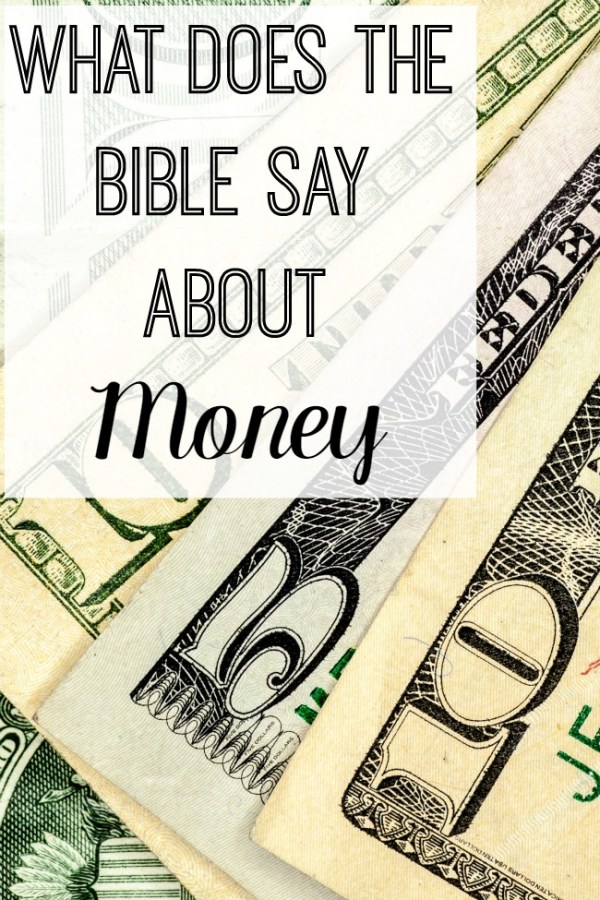 What does the Bible say about money • The Littlest Way
