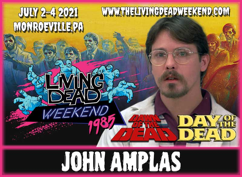 Horror Guest John Amplas MONROEVILLE JULY 2-4 2021 Day of the Dead Living Dead Weekend George Romero Zombie Horror Convention