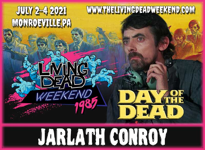 Horror Guest Jarlath Conroy MONROEVILLE JULY 2-4 2021 Day of the Dead Living Dead Weekend George Romero Zombie Horror Convention