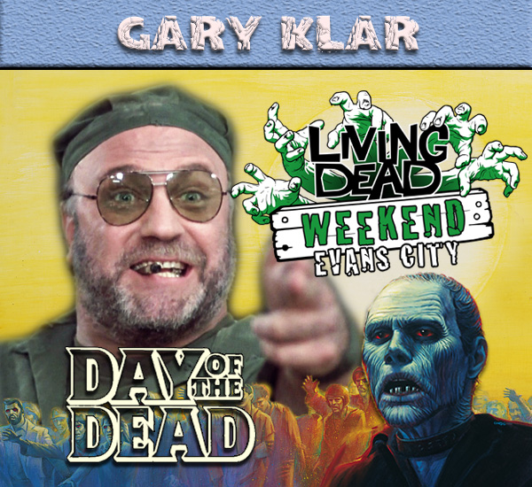 Gary Klar Steel Day of the Dead October Living Dead Weekend George Romero Zombie Festival Event Weekend of the Dead