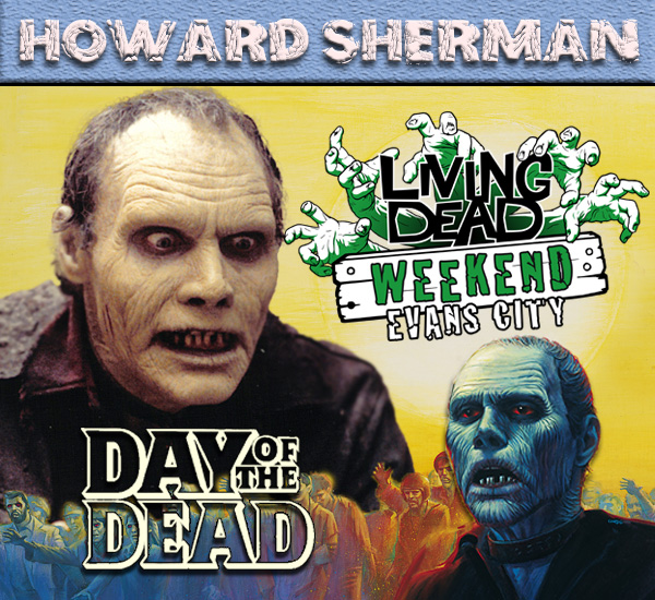 Howard Sherman Bub the Zombie Living Dead Weekend George Romero Convention Night of the Living Dead Dawn of the Dead