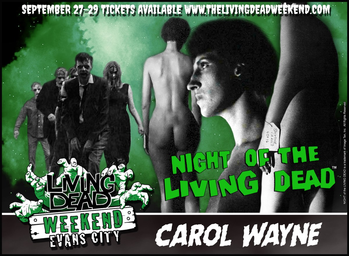 Night of the living Dead Carol Wayne Living Dead Weekend George Romero Nude Ghoul Zombie First Ever Appearance