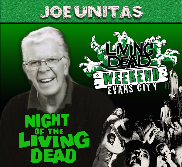 Night of the Living Dead Joe Unitas October Living Dead Weekend George Romero Zombie Festival Event Weekend of the Dead