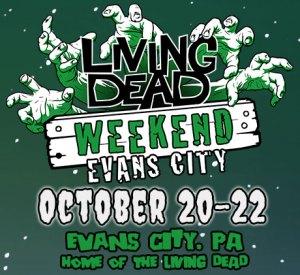 THE LIVING DEAD WEEKEND EVANS CITY 2017