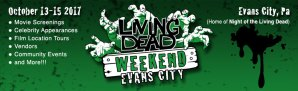 The Living Dead Weekend Evans City PA. October 13th to 15th 2017 weekend of the Dead un Dead Zombies