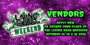 living dead weekend 2016 vendor application
