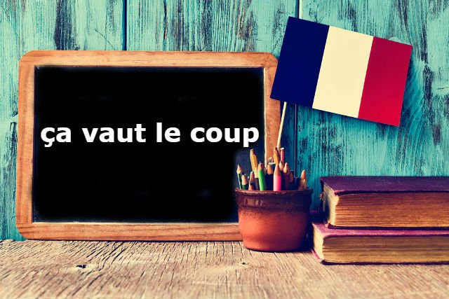 french expression of the day ca vaut