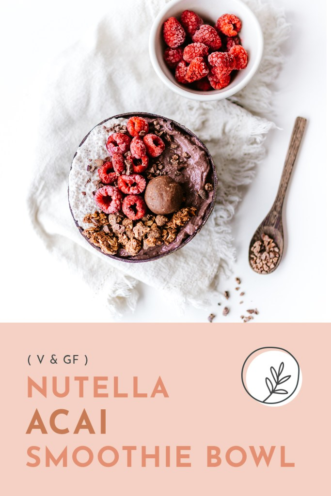 Gluten Free and Vegan Nutella Acai Smoothie Bowl