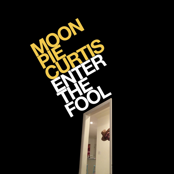 Moon Pie Curtis-Enter the Fool-600