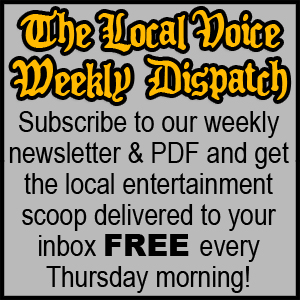 Subscribe to The Local Voice Weekly Dispatch and Receive Weekly Email Updates