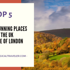 Top 5 Most Stunning Places In The UK Outside Of London