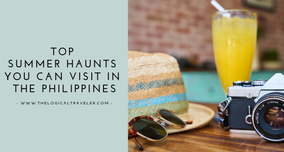 Top Summer Haunts You Can Visit In The Philippines
