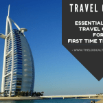 Essential Dubai Travel Guide For First Time Travelers