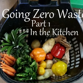Going Zero Waste: Part 1 (In the Kitchen)