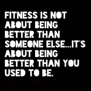 fitness is being better than you used to be
