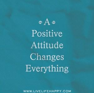 positive attitude - blog 8.19.13