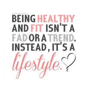 being healthy is a lifestyle - blog 9.8.13