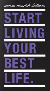 start living your best life - blog 10.7.13