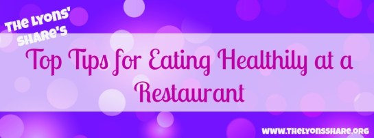 tips for eating healthily at a restaurant