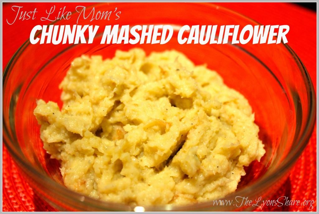 just like mom's chunky mashed cauliflower
