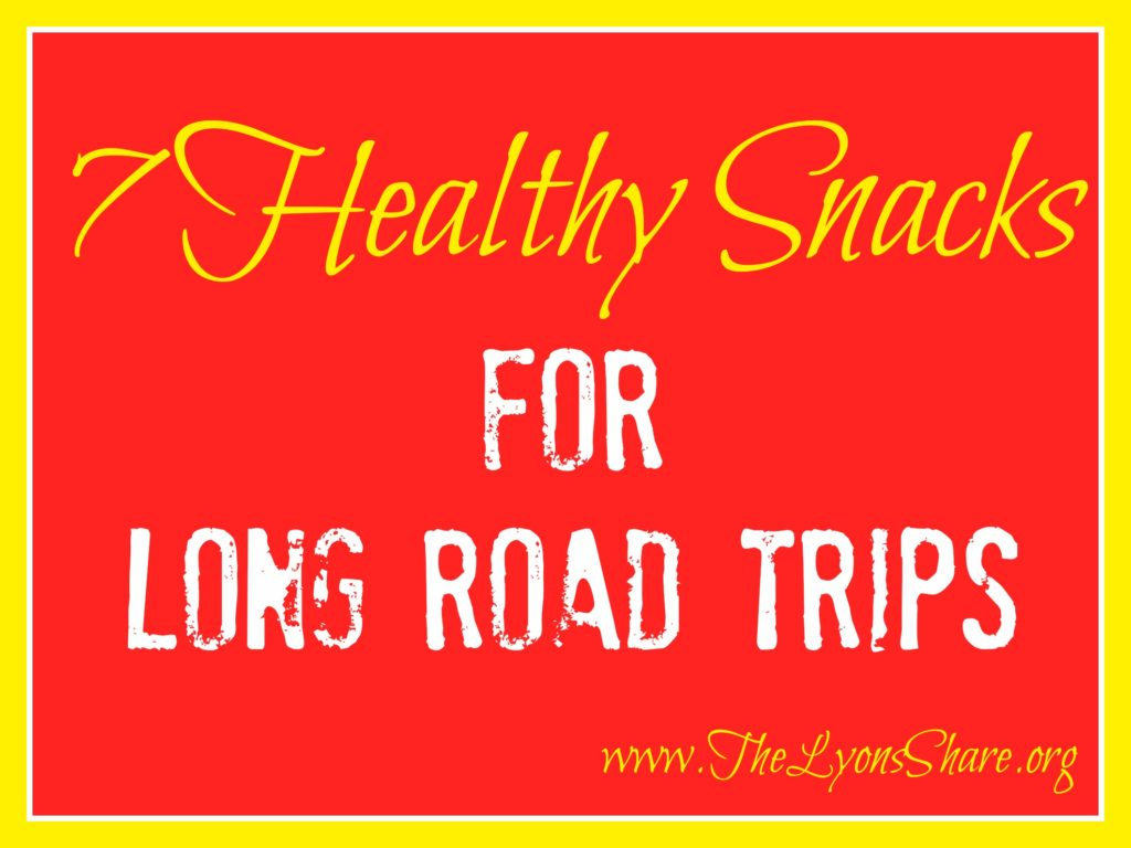 7 healthy snacks for long road trips from the lyons share