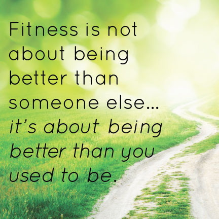 fitness is not about being better than someone else