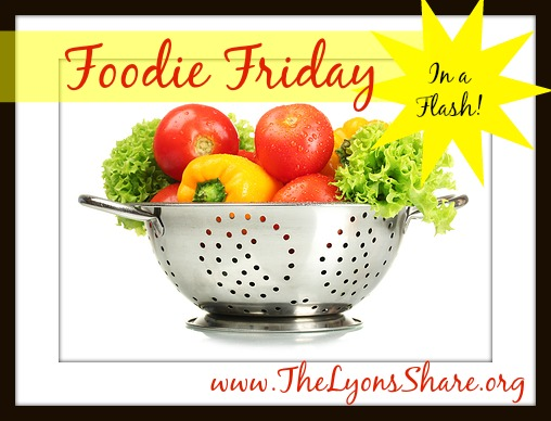 Foodie Friday in a Flash