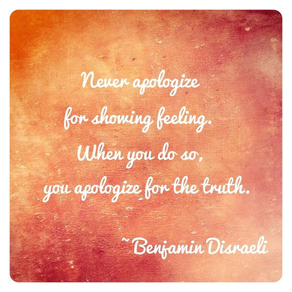 don't apologize for your feelings