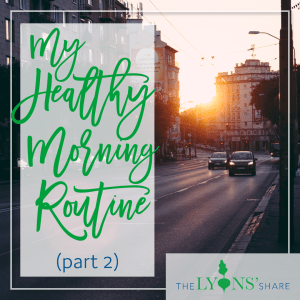 Megan Lyons' Healthy Morning Routine