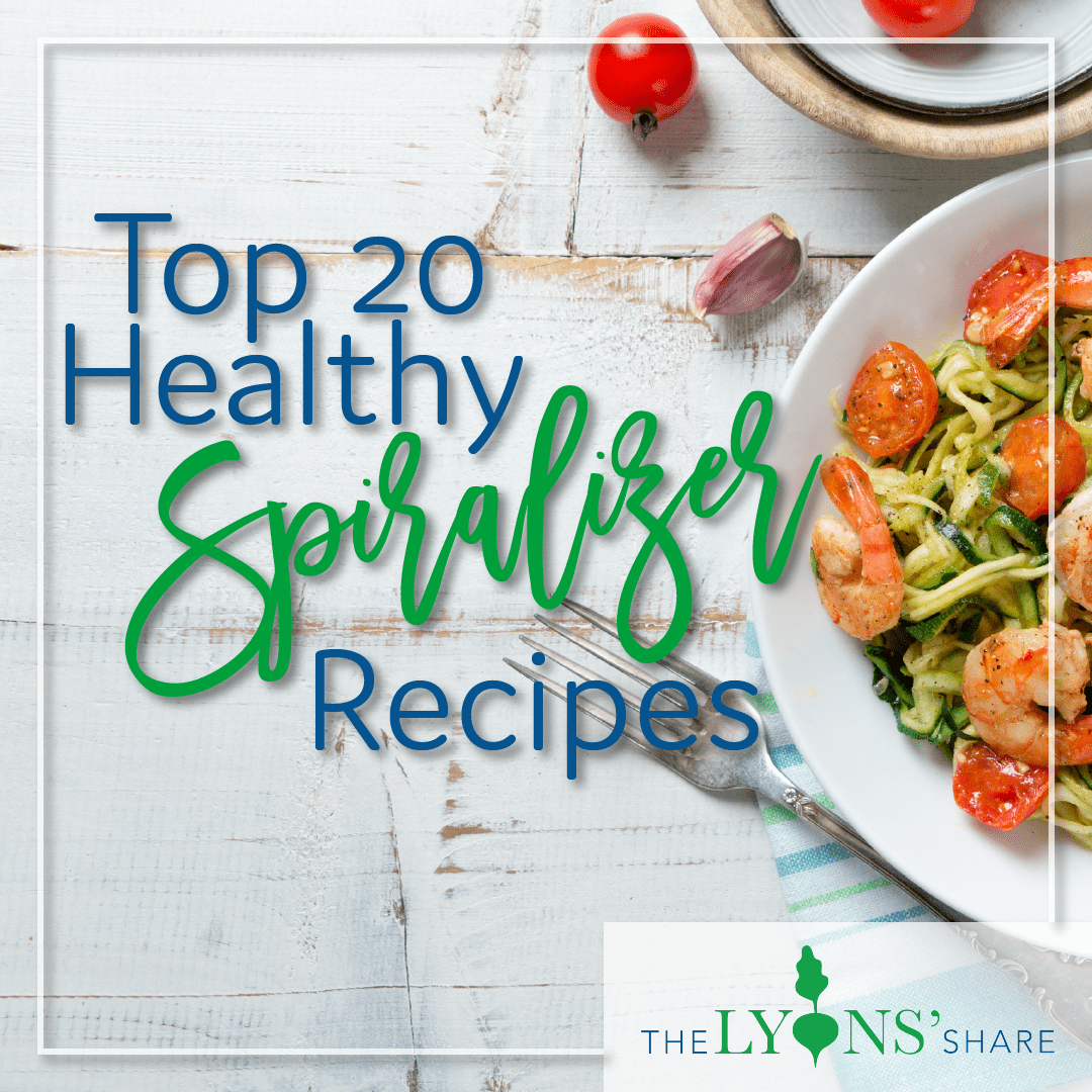 Top 20 Healthy Spiralizer Recipes
