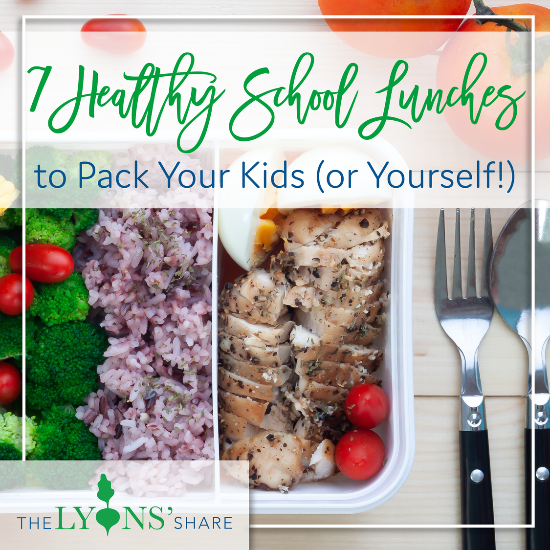 7 Healthy School Lunches to Pack for Your Kids (or Yourself!)