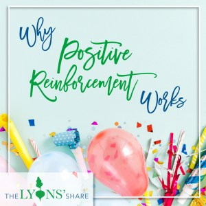 why positive reinforcement works