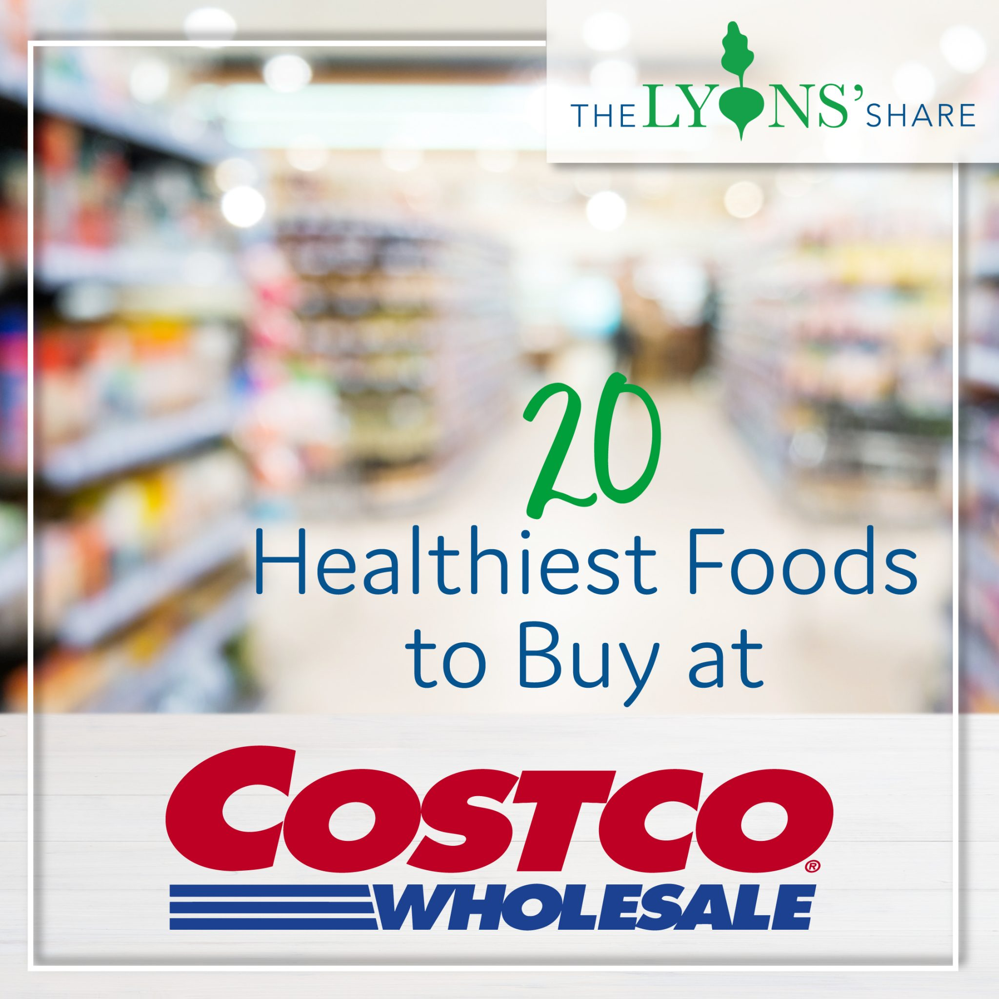 20 Healthiest Foods to Buy at Costco